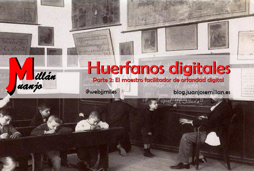 Huérfanos digitales (parte2) El maestro.