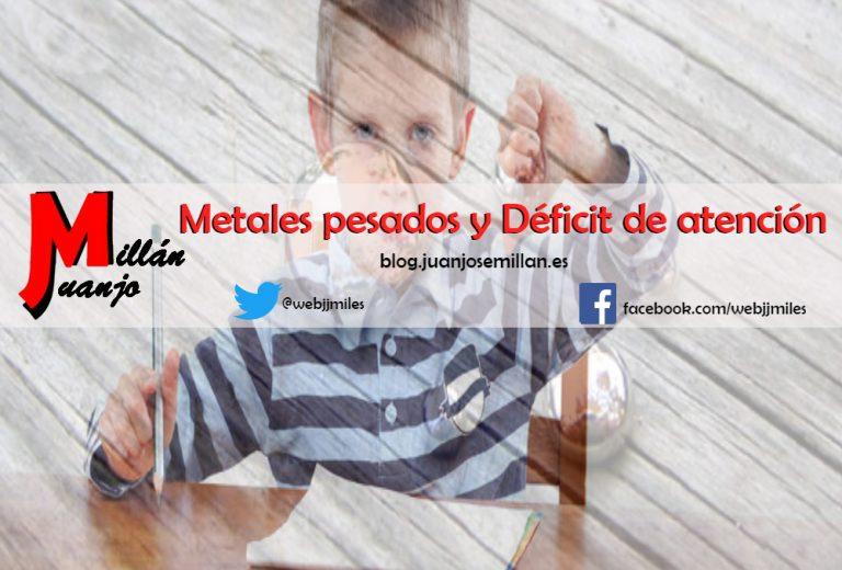 Intoxicación por metales pesados y Trastorno por Déficit de Atención.