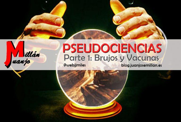 Pseudociencias: brujos y vacunas