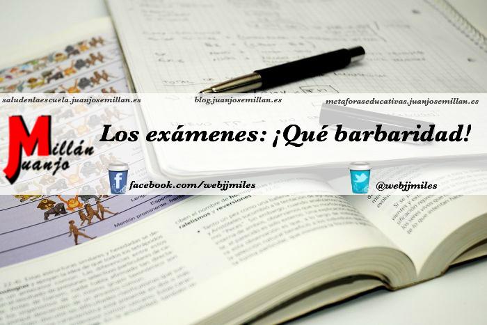 Los exámenes… ¡Qué barbaridad!