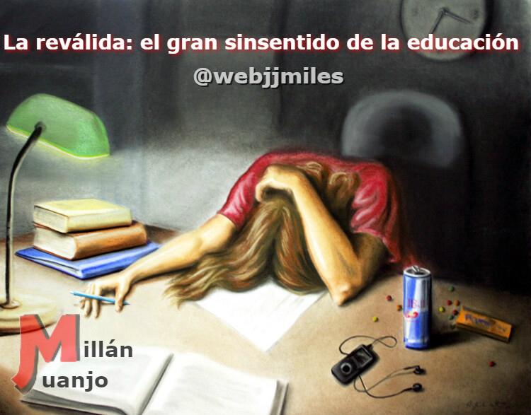 La reválida: el gran sinsentido de la educación