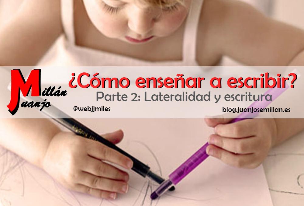 Enseñar a escribir (parte 2): Lateralidad y escritura